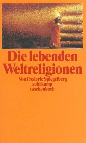 Die lebenden Weltreligionen von Fischer-Barnicol,  Dora, Spiegelberg,  Frederic