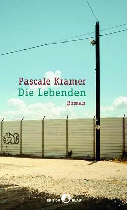 Die Lebenden von Kramer,  Pascale, Spingler,  Andrea