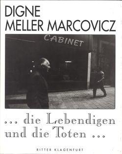 … die Lebendigen und die Toten… von Meller Marcovicz,  Digne