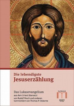 Die lebendigste Jesuserzählung von Osborne,  Thomas P., Pesch,  Rudolf