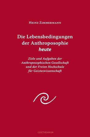 Die Lebensbedingungen der Anthroposophie von Zimmermann,  Heinz