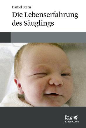 Die Lebenserfahrung des Säuglings von Krege,  Wolfgang, Stern,  Daniel, Vorspohl,  Elisabeth