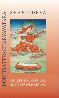 Die Lebensführung im Geiste der Erleuchtung von Khenpo Tsültrim Gyamtso Rinpotsche, Koss,  Jobst, Shantideva