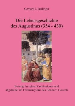 Die Lebensgeschichte des Augustinus (354 – 430) von Bellinger,  Gerhard J.