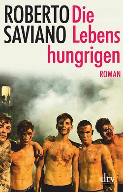 Die Lebenshungrigen von Kopetzki,  Annette, Saviano,  Roberto
