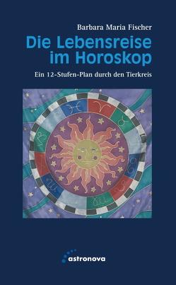 Die Lebensreise im Horoskop von Fischer,  Barbara Maria