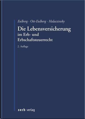 Die Lebensversicherung im Erb- und Erbschaftsteuerrecht von Eulberg,  Birgit, Ott-Eulberg,  Michael