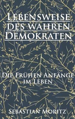Die Lebensweise des wahren Demokraten von Moritz,  Sebastian
