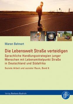 Die Lebenswelt Straße verteidigen von Behnert,  Maren