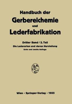Die Lederarten und deren Herstellung von Craemer,  K., Fasol,  Th., Ferentzi,  P., Haberstroh,  K. F., Knoch,  M., Meißner,  A., Merkel,  W., Miekeley,  A., Pense,  W., Reifenkugel,  W., Roeckl,  H. F., Sohre,  K., Trupke,  J., Volmer-Schuck,  G., Weber,  E., Wolff-Malm,  F., Zohlen,  O.