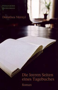 Die leeren Seiten eines Tagebuches von Mernyi,  Dorothea