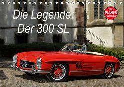 Die Legende: 300 SL (Tischkalender 2019 DIN A5 quer) von Bau,  Stefan