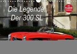 Die Legende: 300 SL (Wandkalender 2019 DIN A4 quer) von Bau,  Stefan
