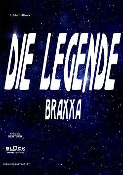 Die Legende: Braxxa – DE von Block,  Eckhard, Ryll,  Juliane