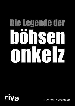 Die Legende der böhsen onkelz von Lerchenfeldt,  Conrad