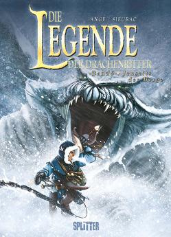 Die Legende der Drachenritter. Band 6 von Ange, Sieurac,  Laurent