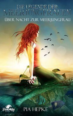 Die Legende der Meerjungfrauen von Hepke,  Pia