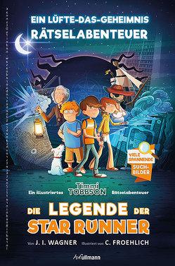 Die Legende der Star Runner von Fröhlich,  Cindy, Wagner,  Jens I.