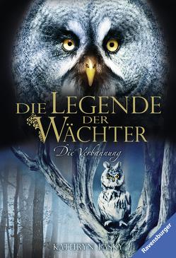 Die Legende der Wächter, Band 14: Die Verbannung von Khakdan,  Wahed, Lasky,  Kathryn, Orgaß,  Katharina