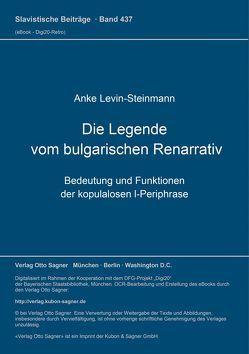 Die Legende vom bulgarischen Renarrativ von Levin-Steinmann,  Anke