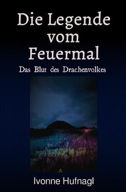 Die Legende vom Feuermal von Hufnagl,  Ivonne