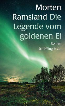 Die Legende vom goldenen Ei von Ramsland,  Morten, Sonnenberg,  Ulrich