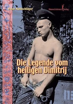 Die Legende vom heiligen Dimitrij von Nathschlaeger,  Peter