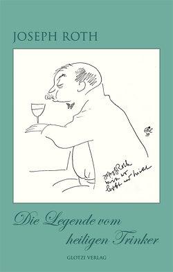 Die Legende vom heiligen Trinker von Noth,  Ernst Erich, Roth,  Joseph