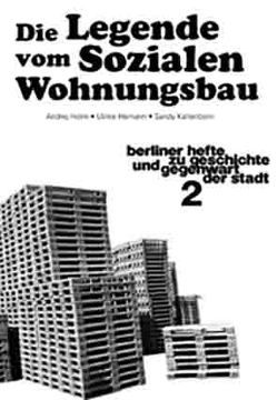 Die Legende vom Sozialen Wohnungsbau von Hamann,  Ulrike, Holm,  Andrej, Kaltenborn,  Sandy