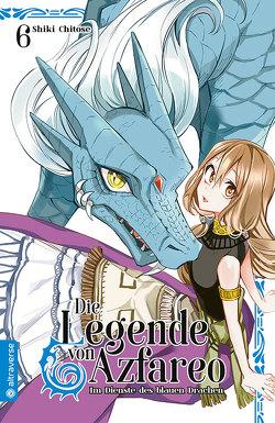 Die Legende von Azfareo 06 von Chitose,  Shiki