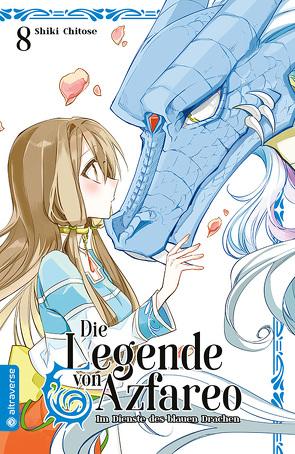 Die Legende von Azfareo 08 von Chitose,  Shiki, Ilgert,  Sakura