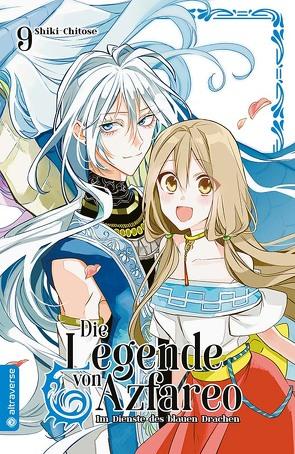 Die Legende von Azfareo 09 von Chitose,  Shiki, Ilgert,  Sakura