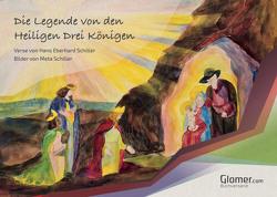 Die Legende von den Heiligen Drei Königen von Schiller,  Hans Eberhard, Schiller,  Meta, Schmidt,  Benjamin