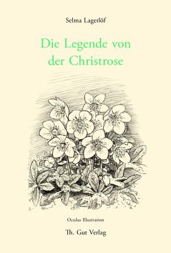 Die Legende von der Christrose von Lagerloef,  Selma