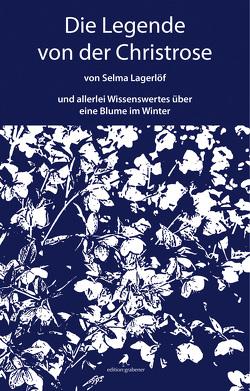 Die Legende von der Christrose von Franzos,  Marie, Lagerloef,  Selma, Prof. Dr. Böldl,  Klaus, Renebarg,  Tirza, Schlömp,  Silke