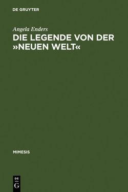 Die Legende von der »Neuen Welt« von Enders,  Angela