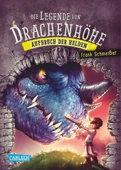 Die Legende von Drachenhöhe 2: Aufbruch der Helden von Schmeißer,  Frank, Vogt,  Helge
