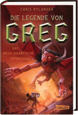 Die Legende von Greg 2: Das mega-gigantische Superchaos von Haefs,  Gabriele, Rylander,  Chris