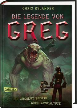 Die Legende von Greg 3: Die absolut epische Turbo-Apokalypse von Haefs,  Gabriele, Rylander,  Chris