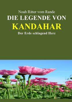 Die Legende von Kandahar von Ritter vom Rande,  Noah