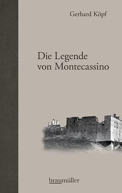 Die Legende von Montecassino von Köpf,  Gerhard