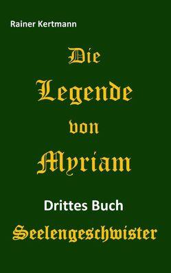 Die Legende von Myriam von Kertmann,  Rainer