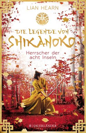 Die Legende von Shikanoko – Herrscher der acht Inseln von Hearn,  Lian, Schmidt,  Sibylle