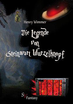 Die Legende von Steinwart Wurzelknopf von Schweitzer,  Karin, Wimmer,  Henry