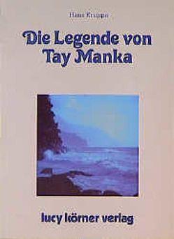 Die Legende von Tay Manka von Kruppa,  Hans