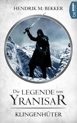 Die Legende von Yranisar – Klingenhüter von Bekker,  Hendrik M.