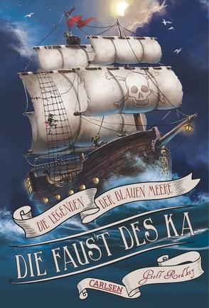 Die Legenden der Blauen Meere 2: Die Faust des Ka von Max,  Claudia, Rodkey,  Geoff
