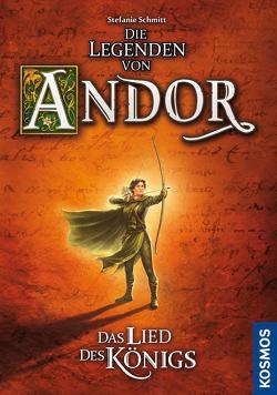 Die Legenden von Andor – Das Lied des Königs von Schmitt,  Stefanie