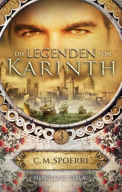 Die Legenden von Karinth (Band 3) von Spoerri,  C.M.