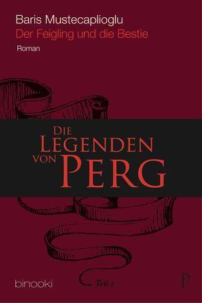 Die Legenden von Perg 1 – Der Feigling und die Bestie von Müstecaplıoğlu,  Barış